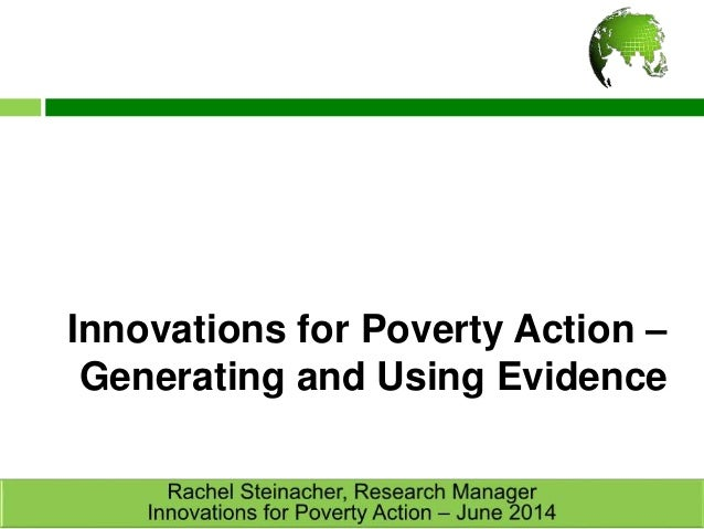 Innovations for Poverty Action – Generating and Using Evidence