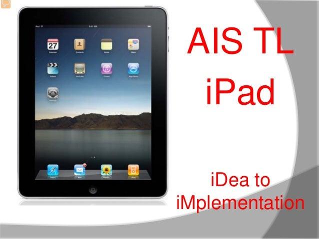 AIS TL iPad iDea to iMplementation