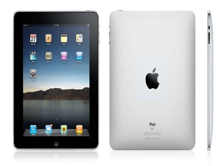 Es un dispositivo electrónico tipo TabletPC desarrollado por Apple .Las funciones son similares al resto dedispositivos po...