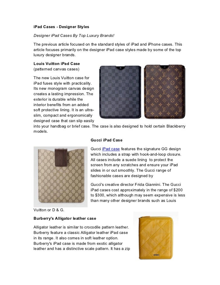 iPad Cases - Designer StylesDesigner iPad Cases By Top Luxury Brands!The previous article focused on the standard styles o...
