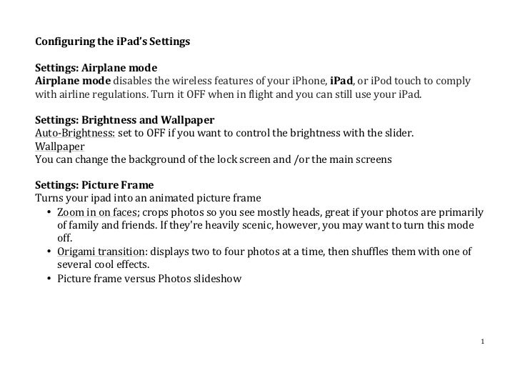 Configuring the iPad's Settings  Settings: Airplane mode Airplane mode disables the wireless fea...