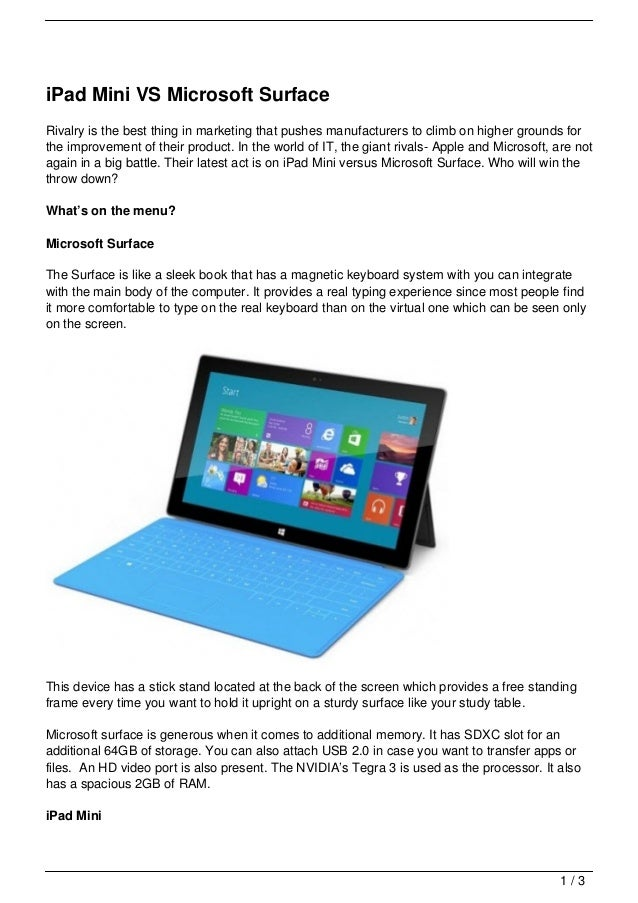 iPad Mini VS Microsoft SurfaceRivalry is the best thing in marketing that pushes manufacturers to climb on higher grounds ...