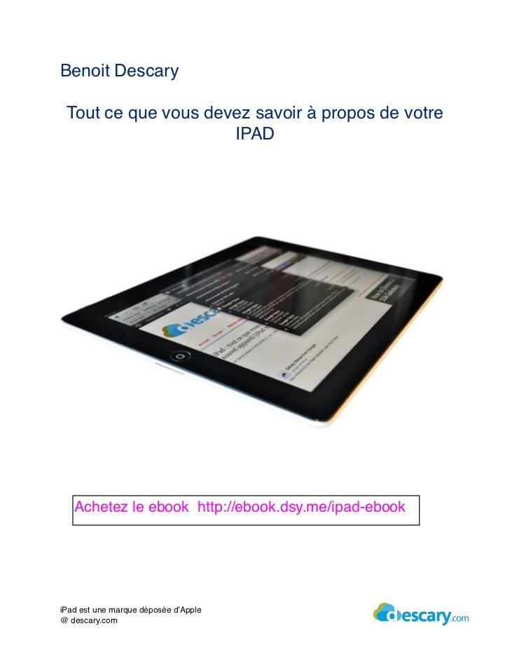 Benoit Descary Tout ce que vous devez savoir à propos de votre                     IPAD   Achetez le ebook http://ebook.ds...