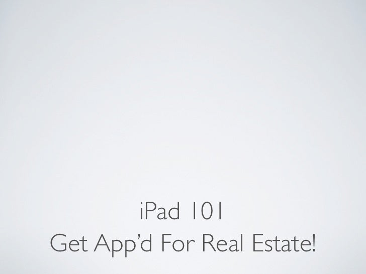 iPad 101Get App'd For Real Estate!