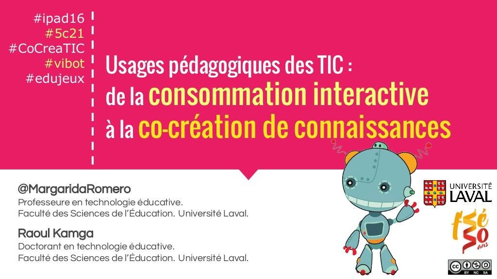 #Ipad16 Usages pédagogiques des TIC: de la consommation interactive à la co-création de connaissances