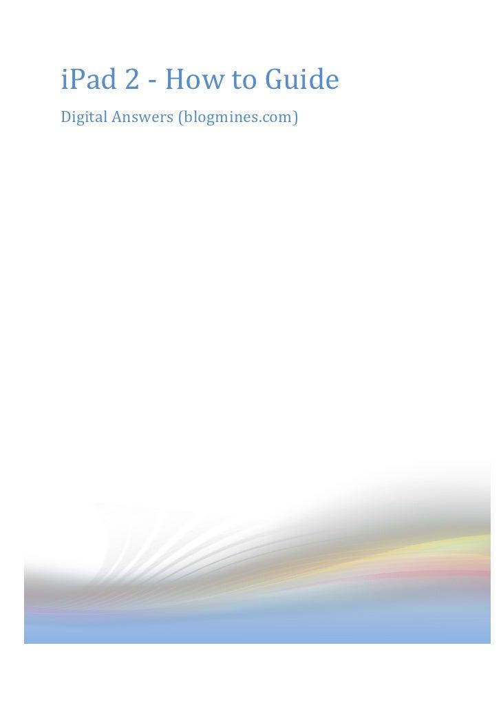 iPad 2 - How to GuideDigital Answers (blogmines.com)