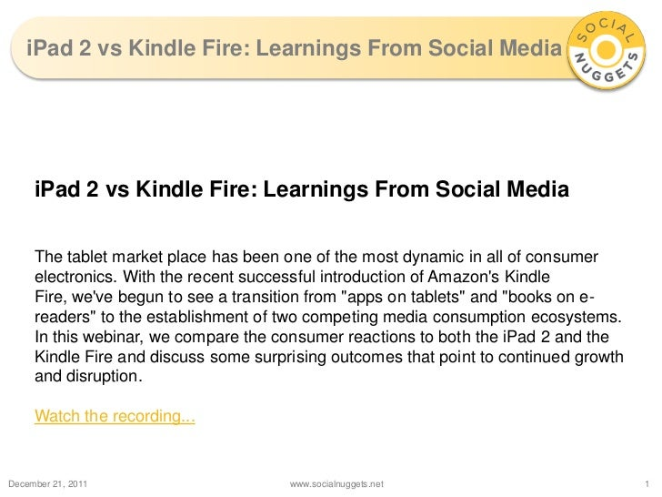 iPad 2 vs Kindle Fire: Learnings From Social Media     iPad 2 vs Kindle Fire: Learnings From Social Media     The tablet m...