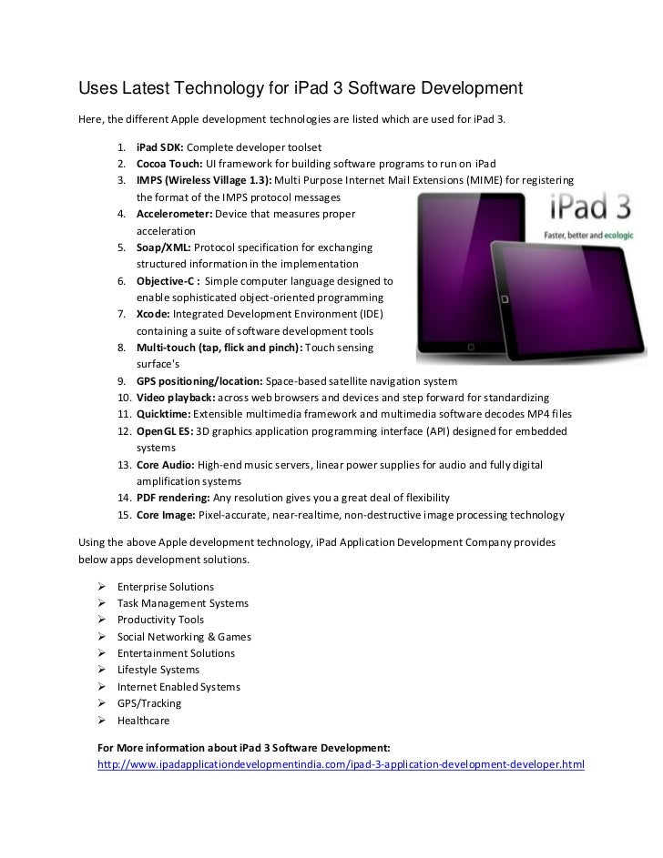 Uses Latest Technology for iPad 3 Software DevelopmentHere, the different Apple development technologies are listed which ...