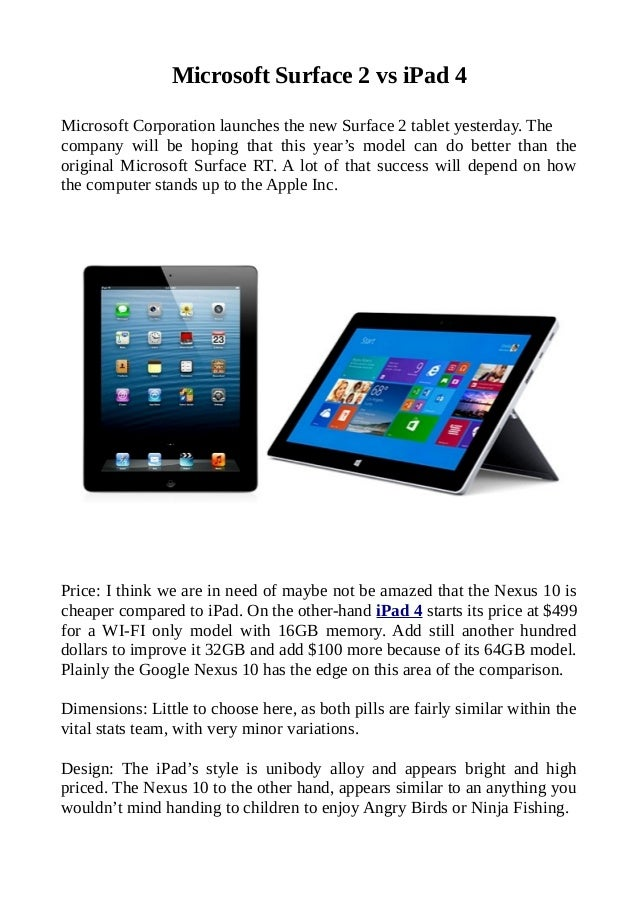 Microsoft Surface 2 vs iPad 4 Microsoft Corporation launches the new Surface 2 tablet yesterday. The company will be hopin...