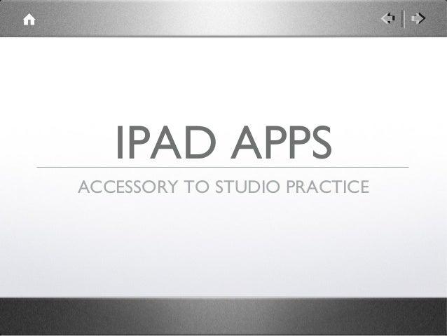 IPAD APPSACCESSORY TO STUDIO PRACTICE