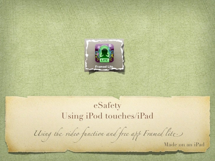 """eSafety         Using iPod touches/iPad  Using ! video function and free a"""" Framed lit#                                   ..."""