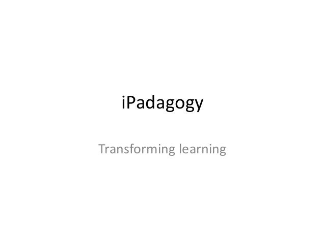 iPadagogyTransforming learning
