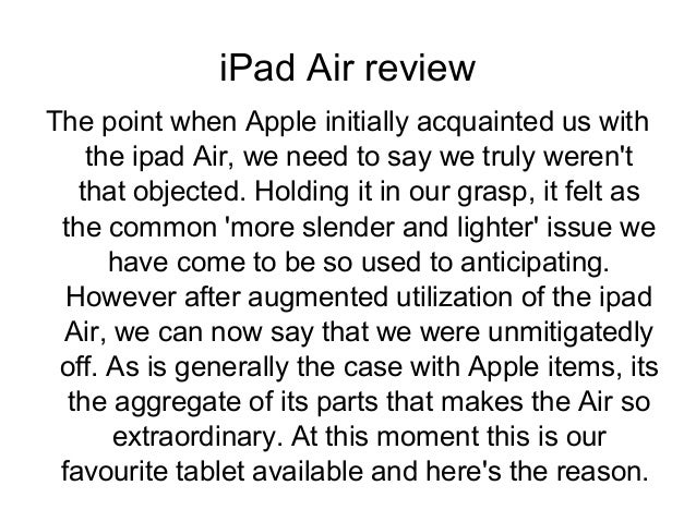 iPad Air review The point when Apple initially acquainted us with the ipad Air, we need to say we truly weren't that objec...