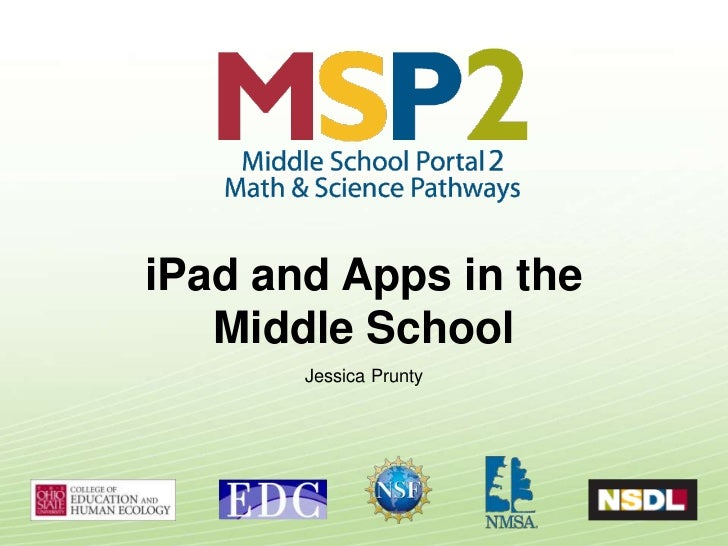 iPad and Apps in the <br />Middle School<br />Jessica Prunty<br />