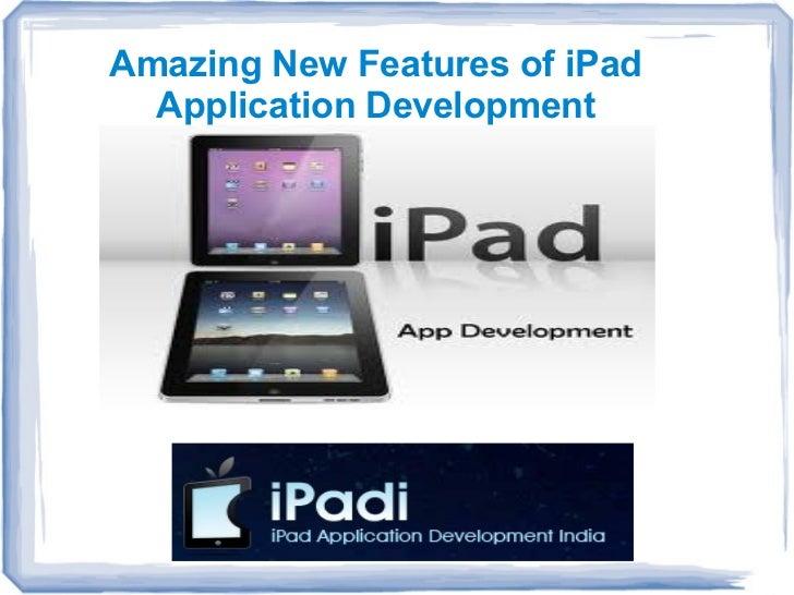 Amazing New Features of iPad  Application Development