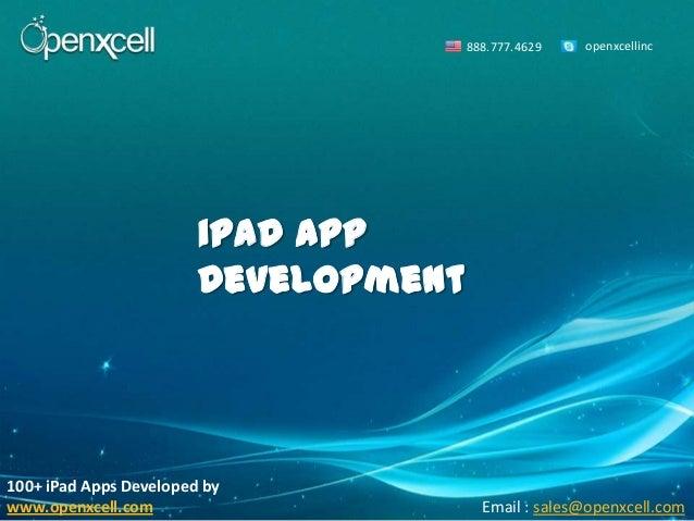 888.777.4629   openxcellinc                        iPad App                        Development100+ iPad Apps Developed byw...