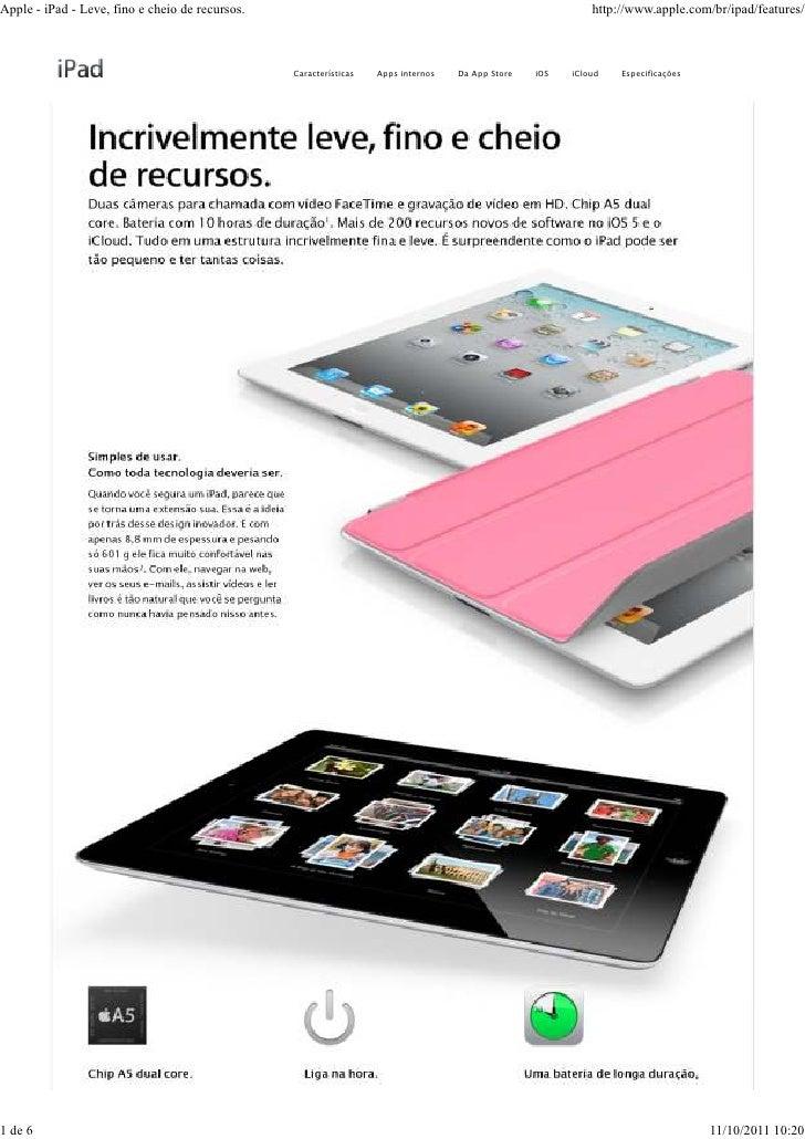 Apple - iPad - Leve, fino e cheio de recursos.                                                              http://www.app...
