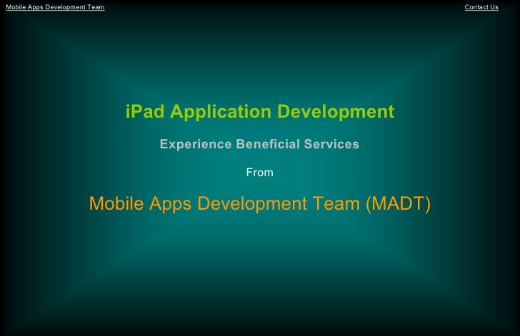 Mobile Apps Development Team                                       Contact Us                               iPad Applicati...