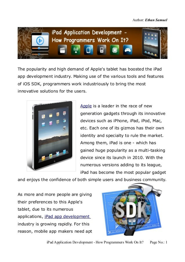Author: Ethan SamuelThe popularity and high demand of Apples tablet has boosted the iPadapp development industry. Making u...