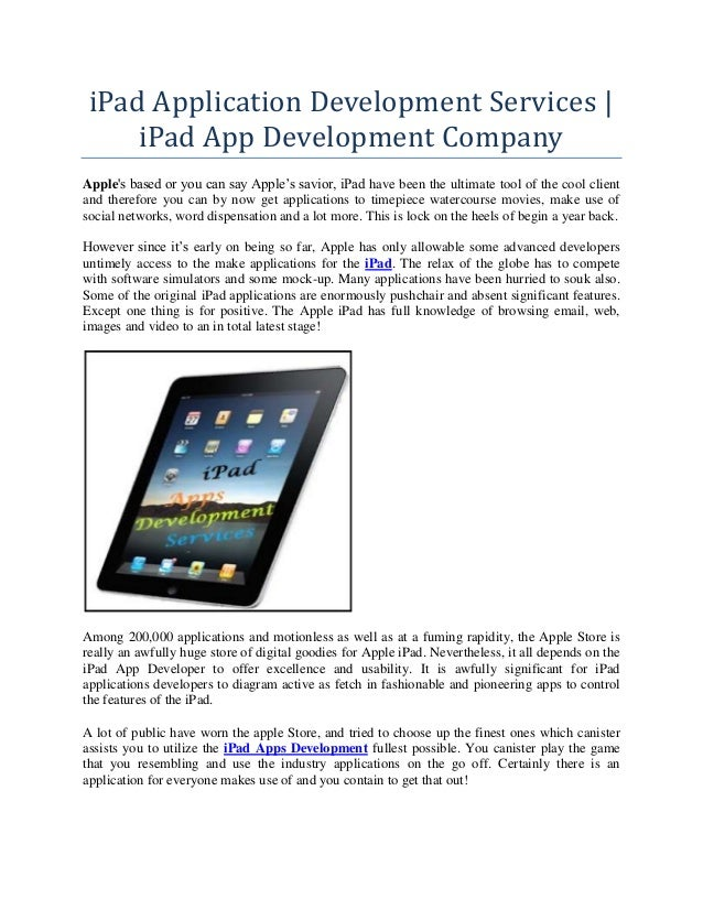 iPad Application Development Services | iPad App Development Company Apple's based or you can say Apple's savior, iPad hav...