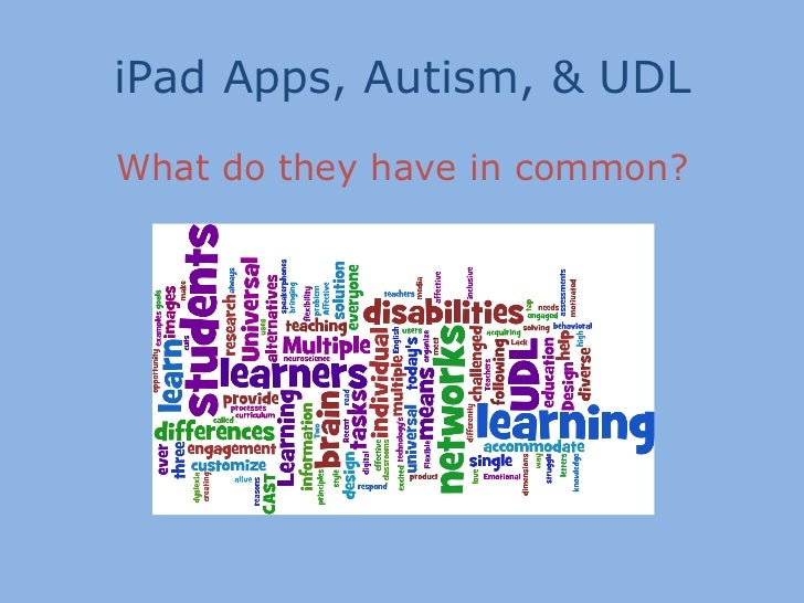 iPad Apps, Autism, & UDLWhat do they have in common?
