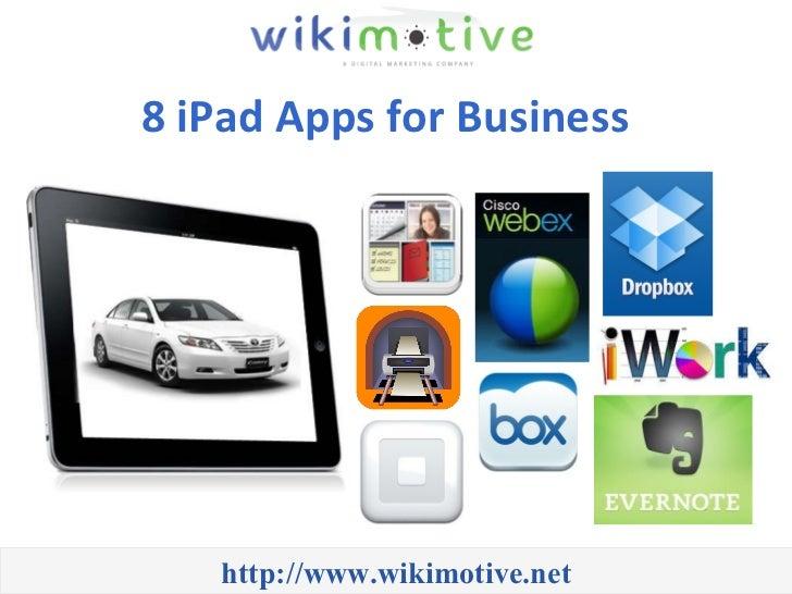8 iPad Apps for Business  http://www.wikimotive.net