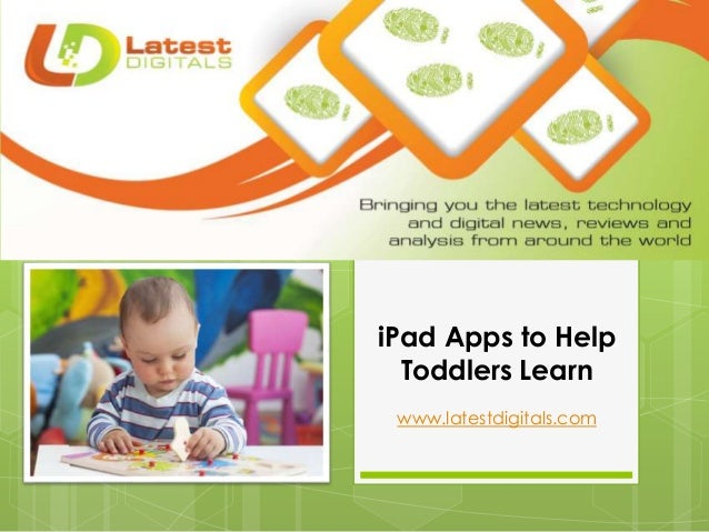 iPad Apps to Help Toddlers Learn www.latestdigitals.com