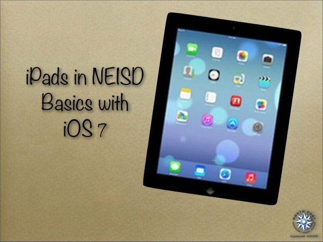 iPads in NEISD Basics with iOS 7