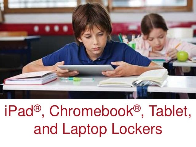 iPad®, Chromebook®, Tablet, and Laptop Lockers