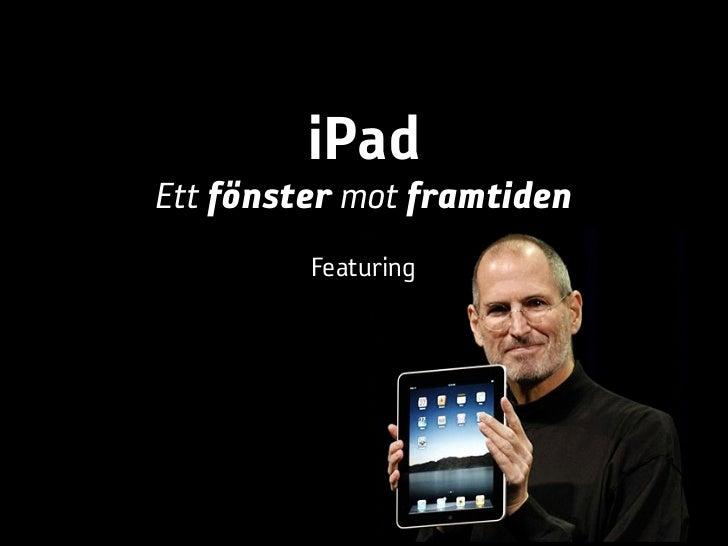 iPadEtt fönster mot framtiden         Featuring
