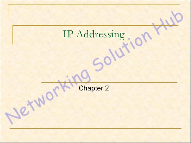 IP Addressing   Chapter 2