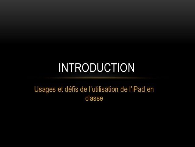 INTRODUCTION Usages et défis de l'utilisation de l'iPad en classe