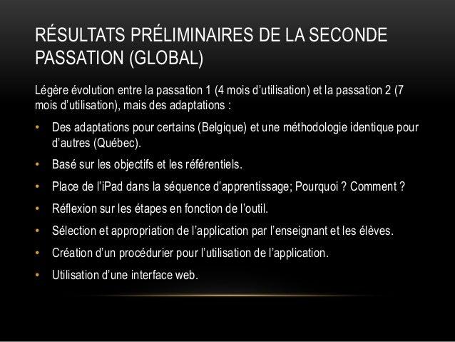 RÉSULTATS PRÉLIMINAIRES DE LA SECONDE PASSATION (GLOBAL) Légère évolution entre la passation 1 (4 mois d'utilisation) et l...