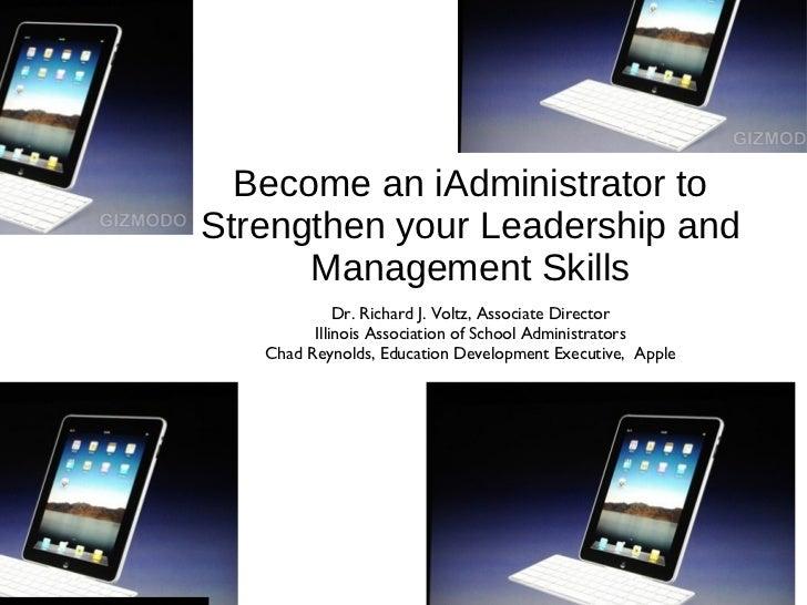 Become an iAdministrator to Strengthen your Leadership and Management Skills <ul><li>Dr. Richard J. Voltz, Associate Direc...