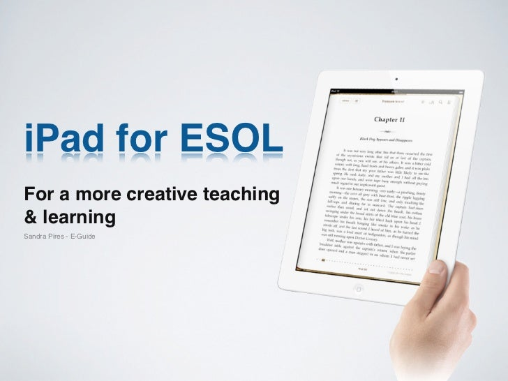 iPad for ESOLFor a more creative teaching& learningSandra Pires - E-Guide
