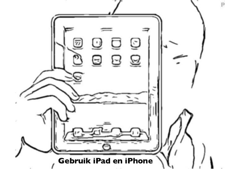 Gebruik iPad en iPhone