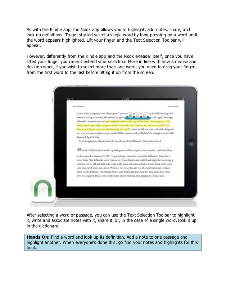 As with the Kindle app, the Nook app allows you to highlight, add notes, share, andlook up definitions. To get started sel...