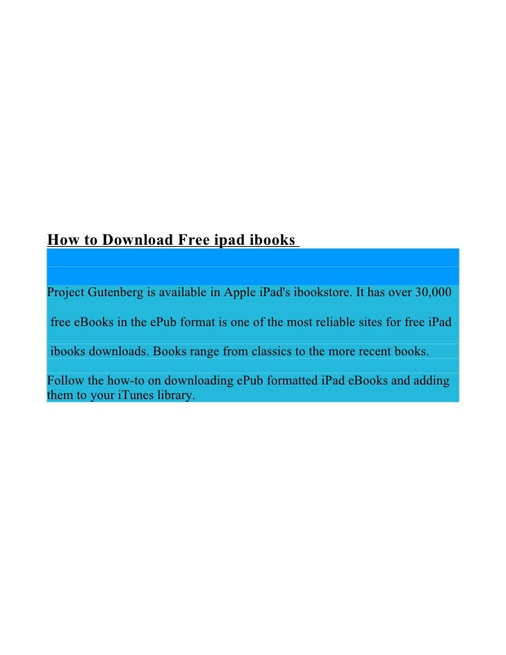 How to Download Free ipad ibooks   Project Gutenberg is available in Apple iPad's ibookstore. It has over 30,000  free eBo...