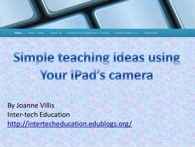 By Joanne Villis Inter-tech Education http://intertecheducation.edublogs.org/