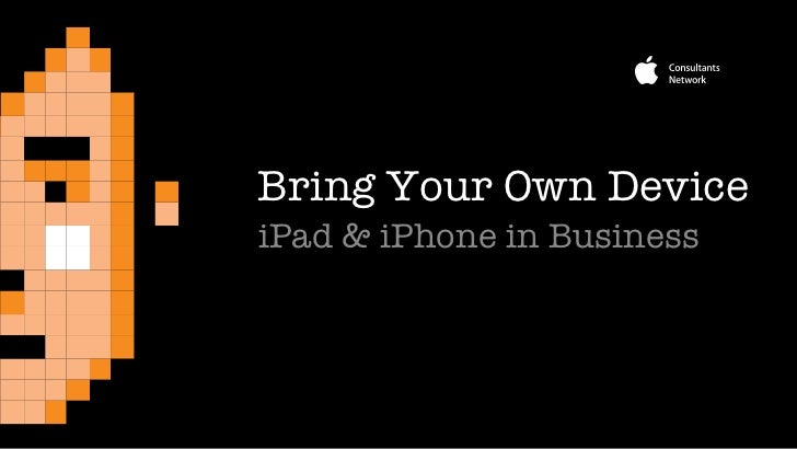 Bring Your Own Device iPad & iPhone in Business