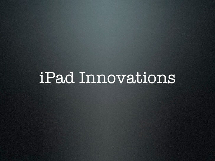 iPad Innovations