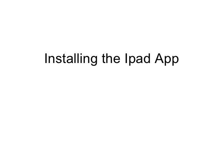 Installing the Ipad App