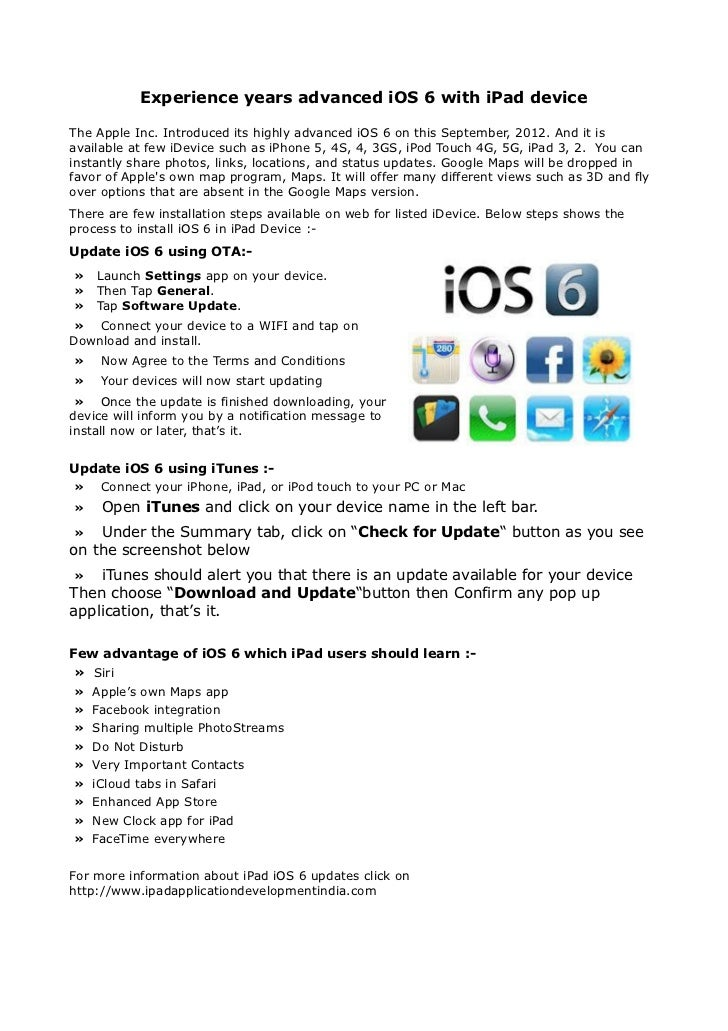 Experience years advanced iOS 6 with iPad deviceThe Apple Inc. Introduced its highly advanced iOS 6 on this September, 201...