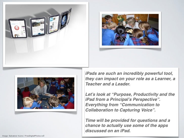iPads are such an incredibly powerful tool,                                                 they can impact on your role a...