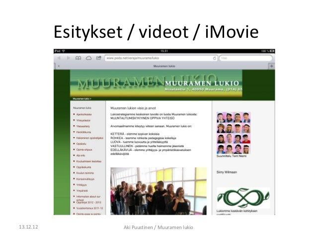 Esitykset / videot / iMovie13.12.12            Aki Puustinen / Muuramen lukio