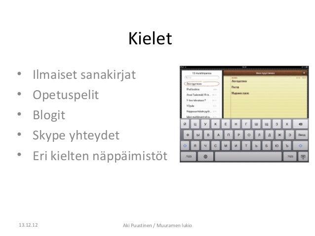 Kielet•    Ilmaiset sanakirjat•    Opetuspelit•    Blogit•    Skype yhteydet•    Eri kielten näppäimistöt13.12.12         ...