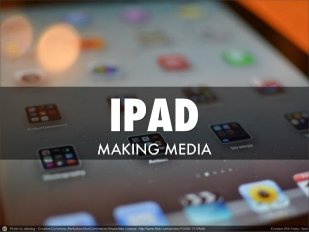 Making Media with an iPad
