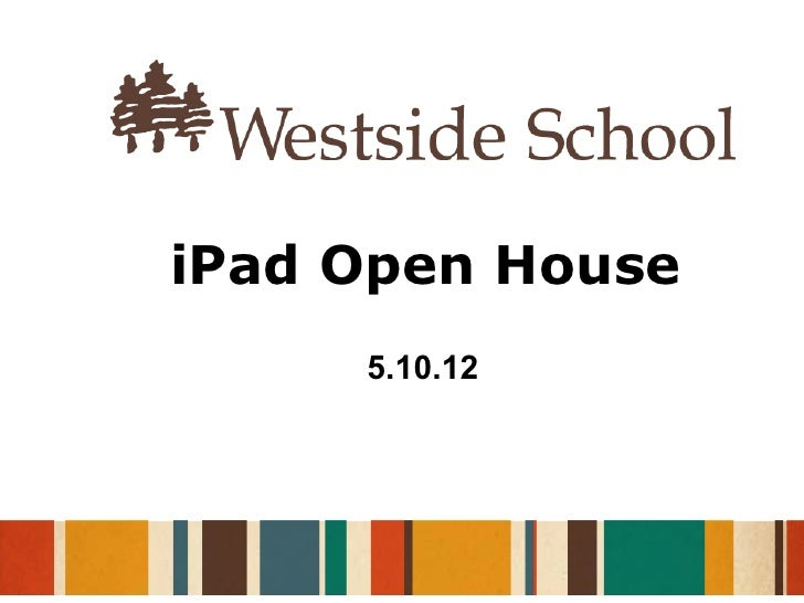 iPad Open House     5.10.12