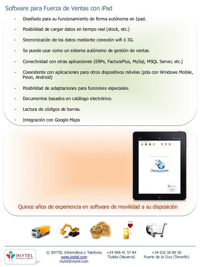 Software para Fuerza de Ventas con iPad   -    Diseñado para su funcionamiento de forma autónoma en Ipad.   -    Posibil...