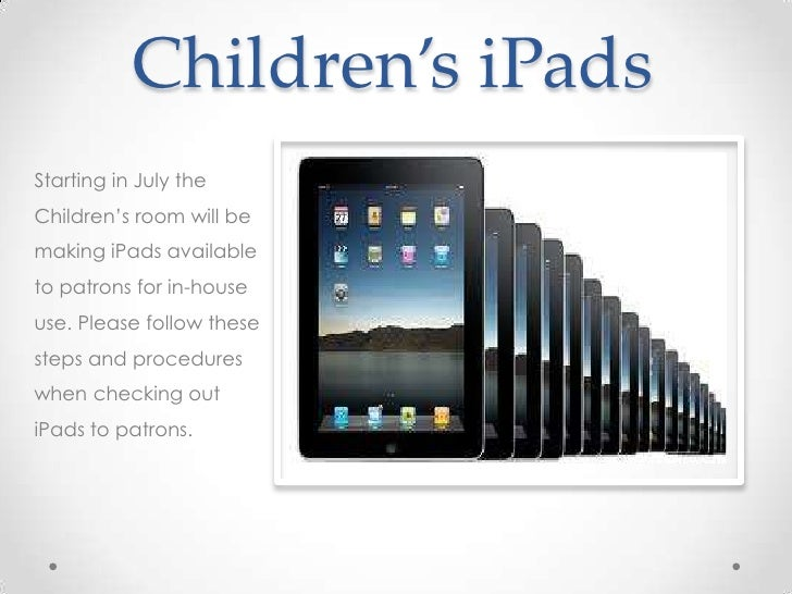 Children's iPadsStarting in July theChildren's room will bemaking iPads availableto patrons for in-houseuse. Please follow...